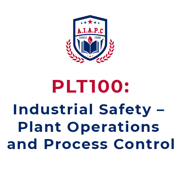 PLT100: Industrial Safety – Plant Operations and Process Control Online course - aiapc.org